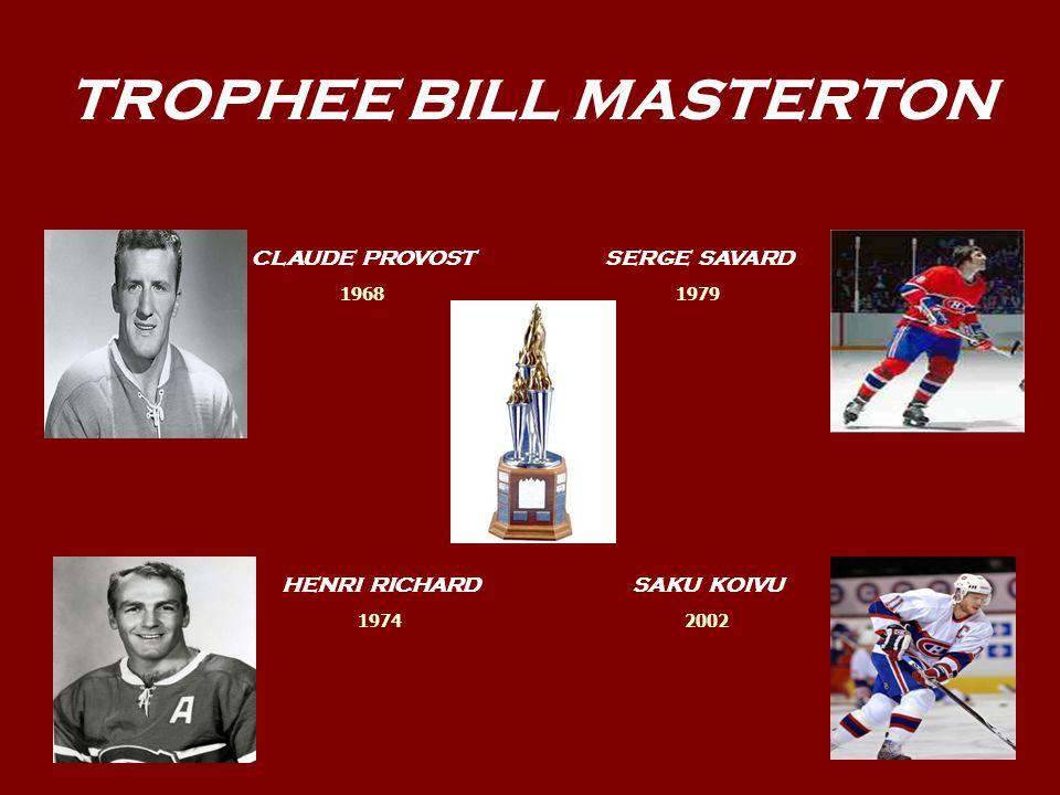 TROPHEE BILL MASTERTON CLAUDE PROVOSTSERGE SAVARD HENRI RICHARDSAKU KOIVU 1968 1974 1979 2002
