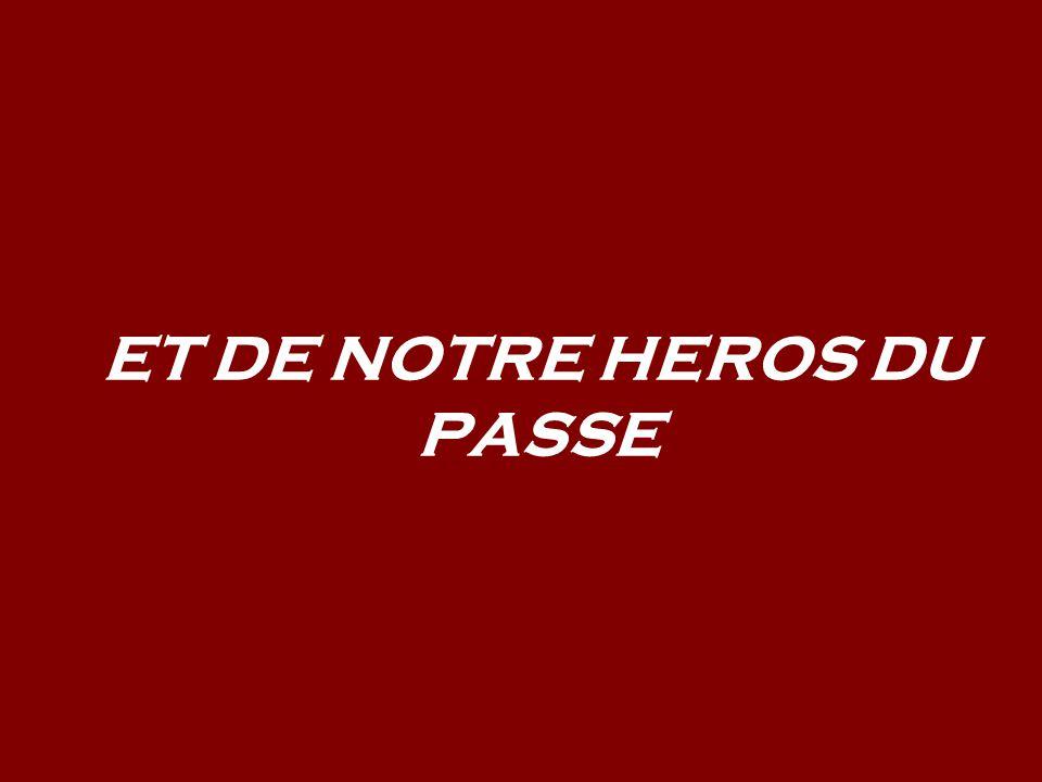 ET DE NOTRE HEROS DU PASSE