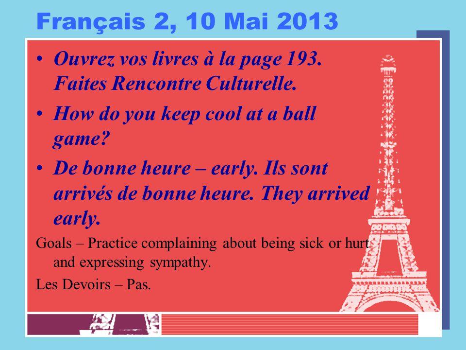 Français 2, 10 Mai 2013 Ouvrez vos livres à la page 193.