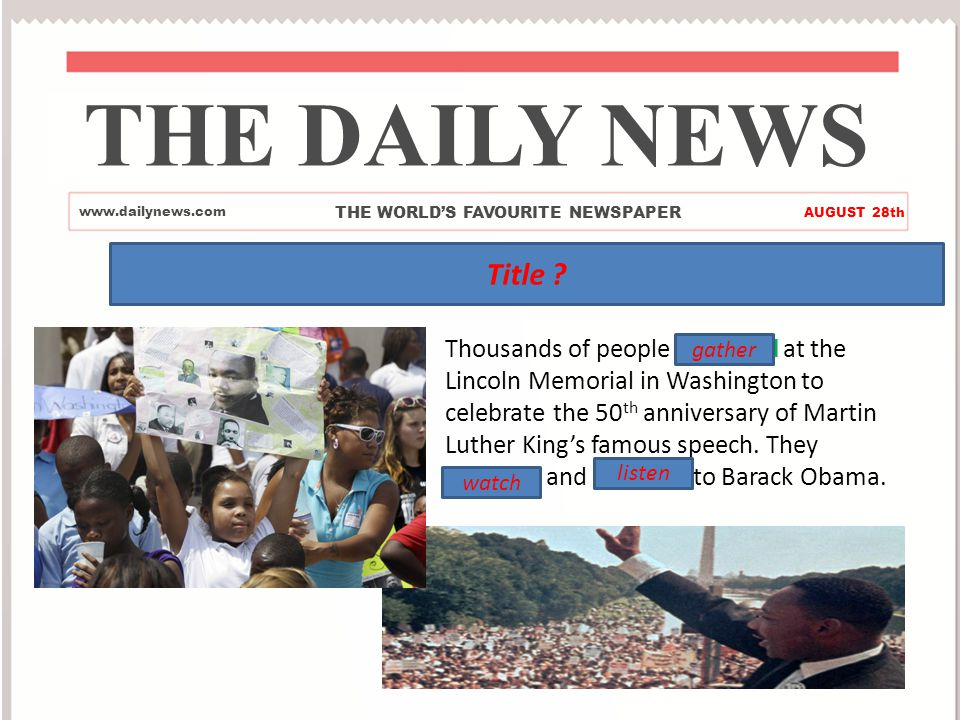 I Have a Dream THE DAILY NEWS www.dailynews.com THE WORLD'S FAVOURITE NEWSPAPER AUGUST 28th Title .
