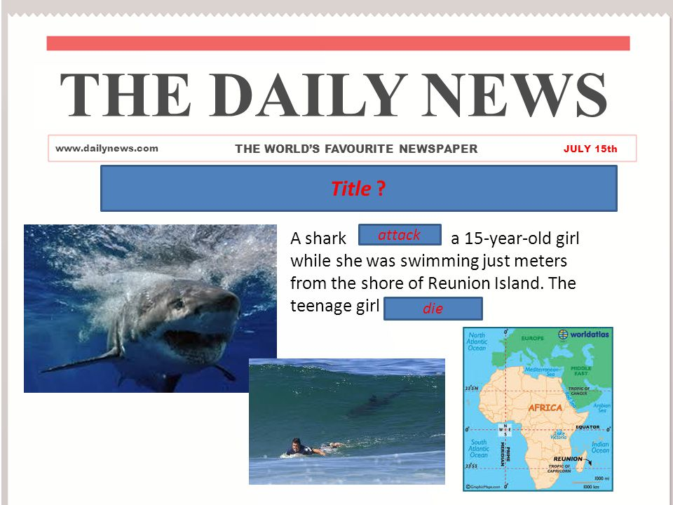 Deadly Attack On Reunion Island A shark attacked a 15-year-old girl while she was swimming just meters from the shore of Reunion Island.