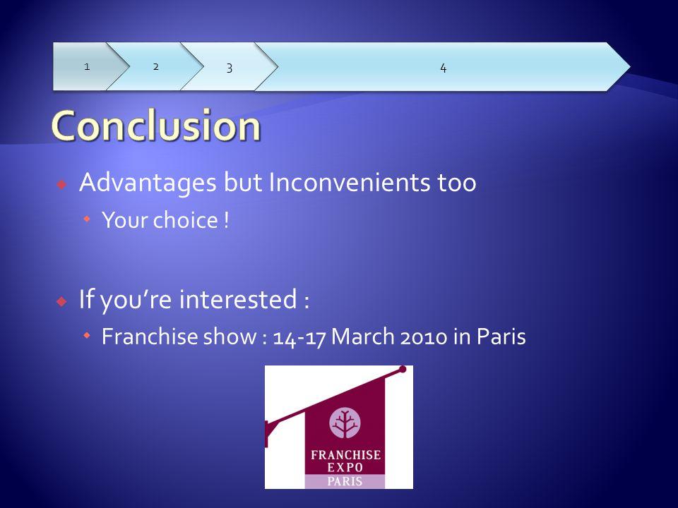  Advantages but Inconvenients too  Your choice .