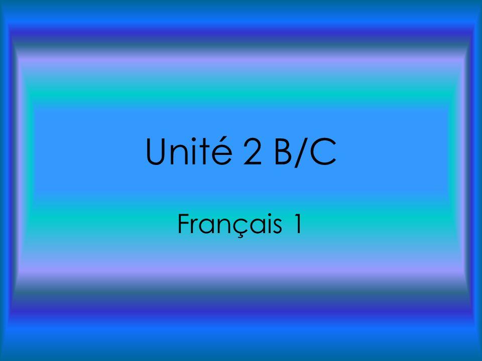 Unité 2 B/C Français 1