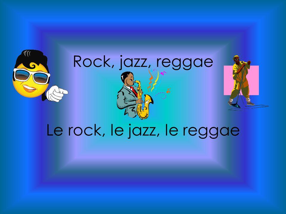 Rock, jazz, reggae Le rock, le jazz, le reggae
