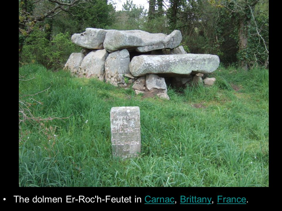 The dolmen Er-Roc h-Feutet in Carnac, Brittany, France.CarnacBrittanyFrance