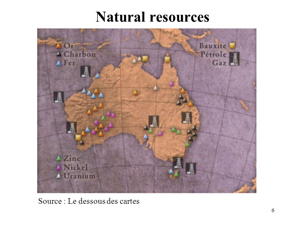 6 Natural resources Source : Le dessous des cartes