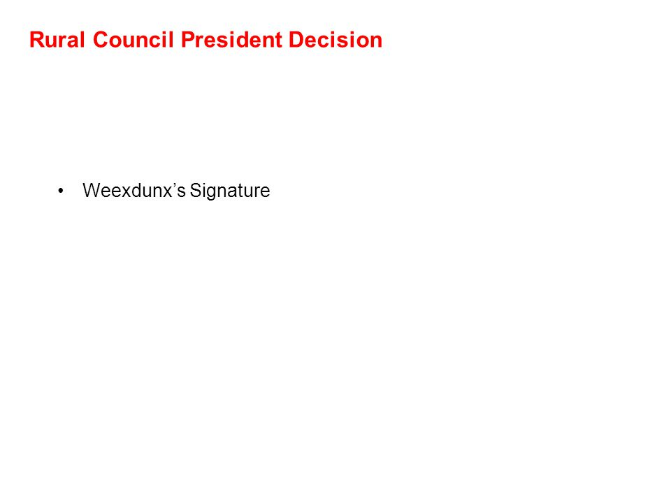 Rural Council President Decision Weexdunx's Signature