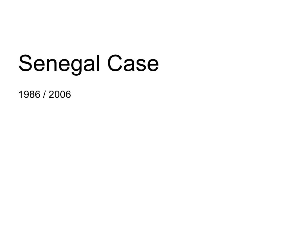 Senegal Case 1986 / 2006