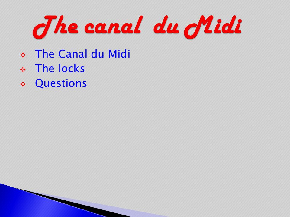  The Canal du Midi  The locks  Questions