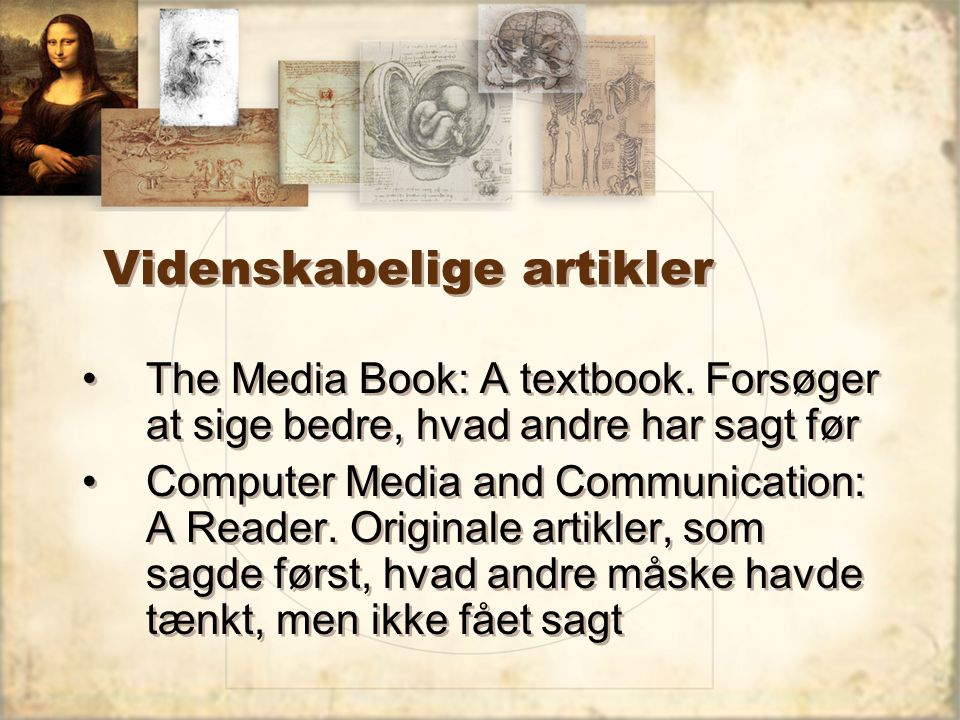 Videnskabelige artikler The Media Book: A textbook.