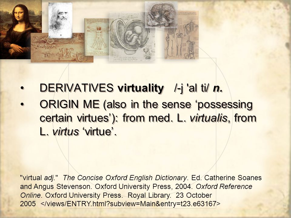 virtual adj. The Concise Oxford English Dictionary.