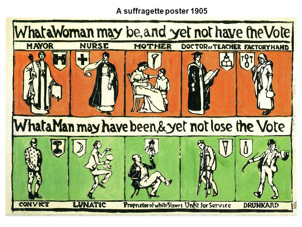 THE SUFFRAGETTE MOVEMENT A suffragette poster, 1913.