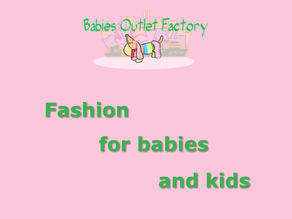 and kids and kids for babies for babies Fashion Fashion