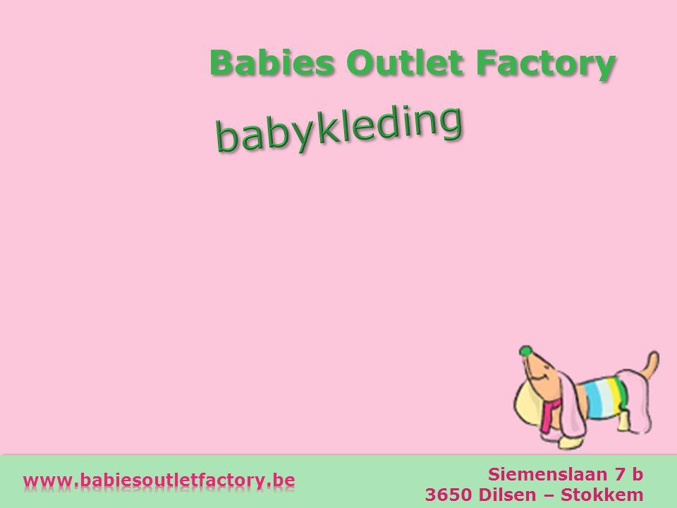 Babies Outlet Factory Babies Outlet Factory Siemenslaan 7 b 3650 Dilsen – Stokkem