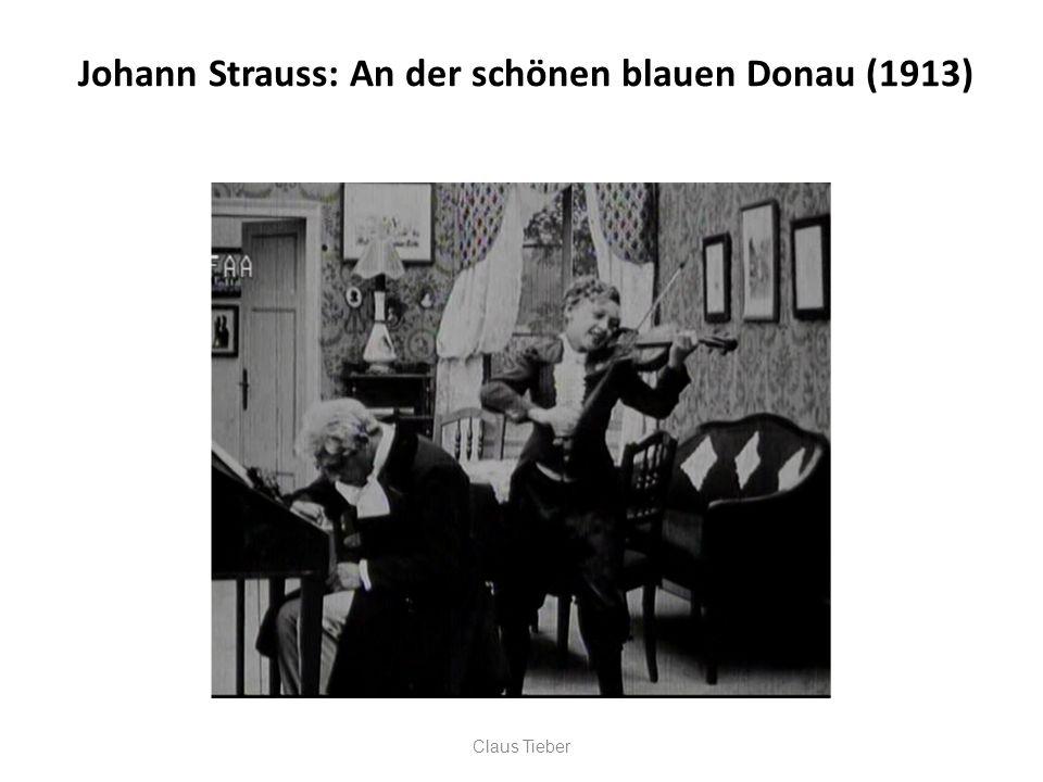 Johann Strauss: An der schönen blauen Donau (1913) Claus Tieber