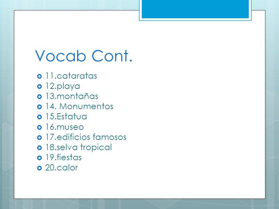 Vocab Cont.  11.cataratas  12.playa  13.montañas  14.