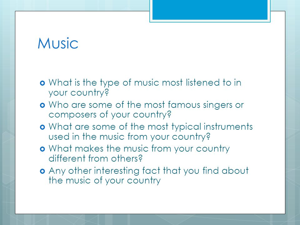 Music  What is the type of music most listened to in your country.