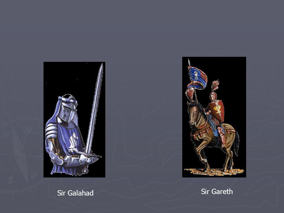 Sir Galahad Sir Gareth