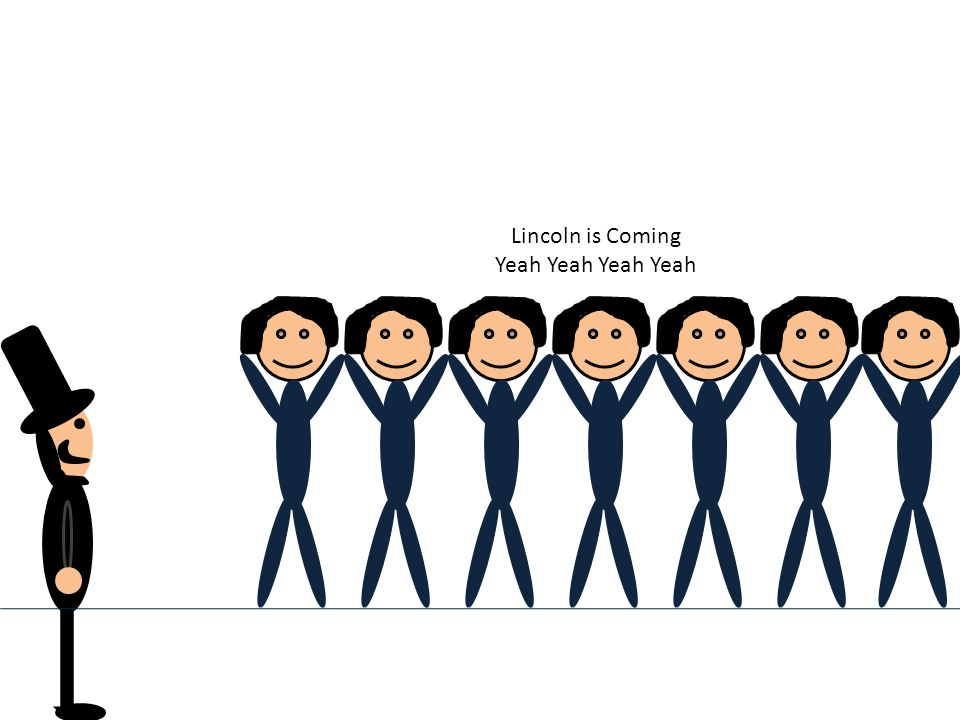 Lincoln is Coming Yeah Yeah