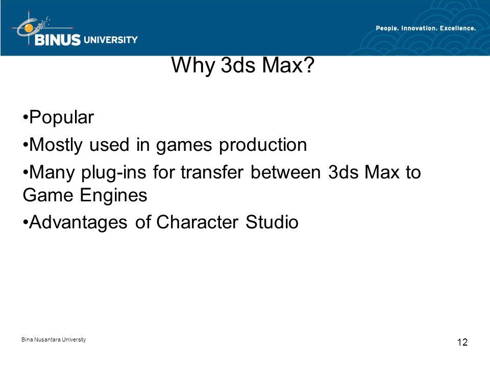 Bina Nusantara University 12 Why 3ds Max.