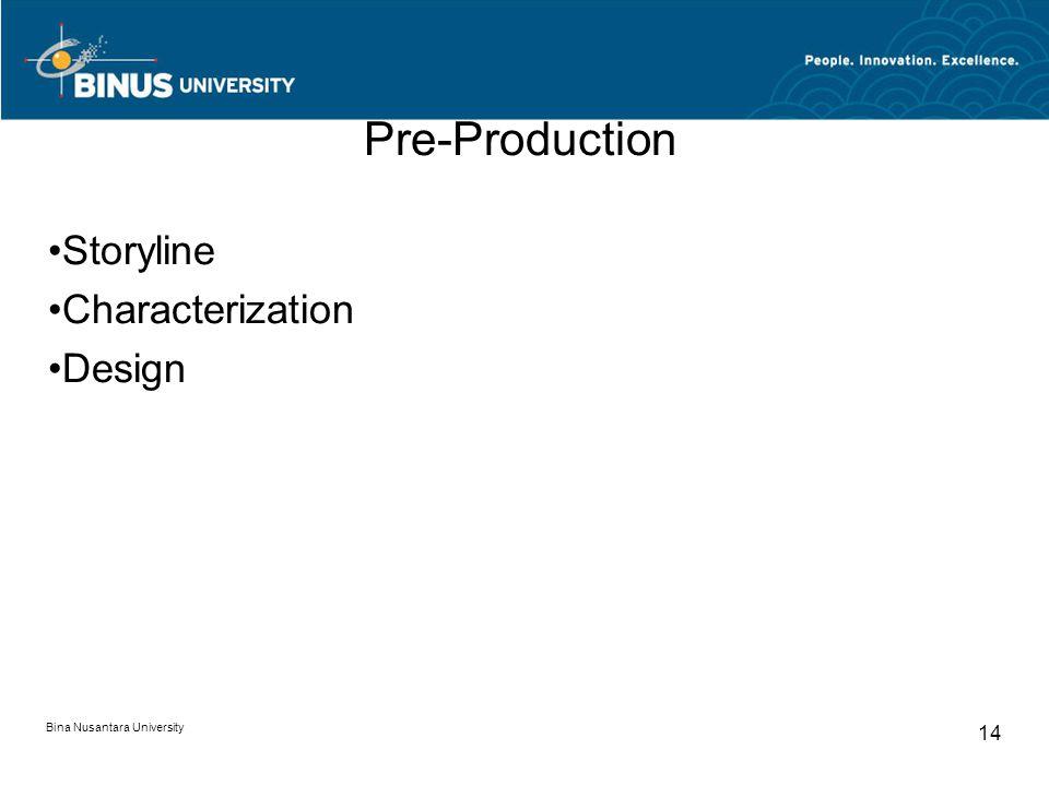 Bina Nusantara University 14 Pre-Production Storyline Characterization Design