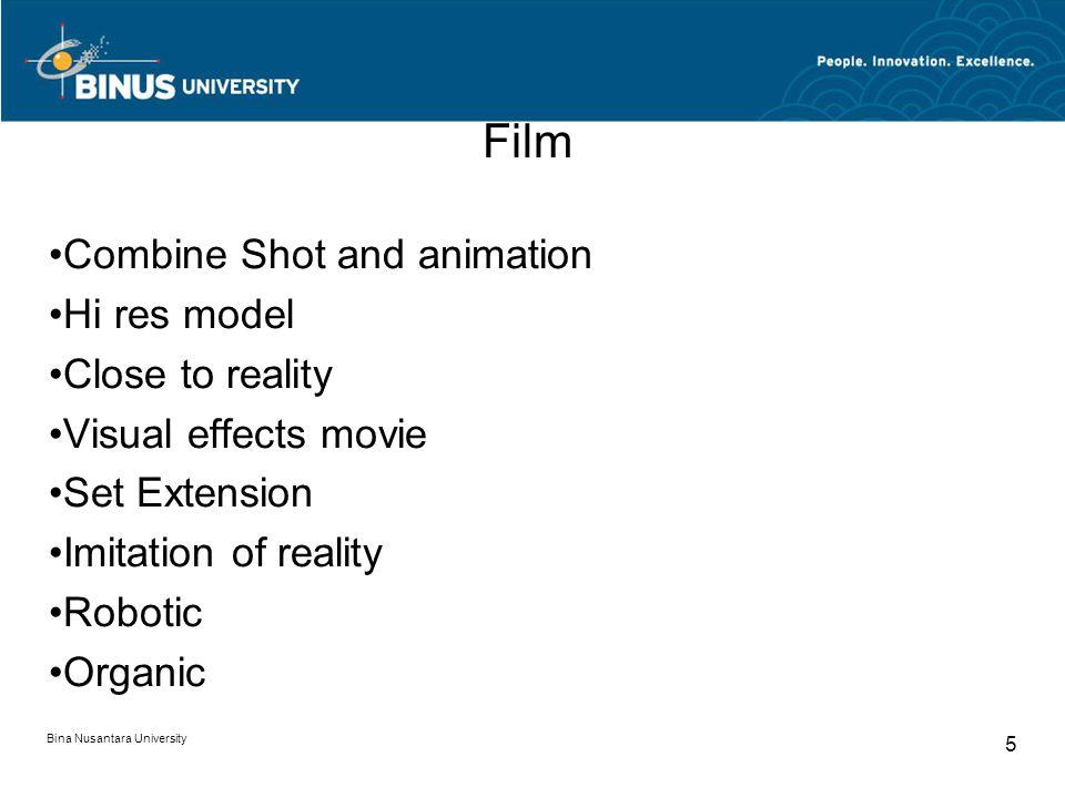 Bina Nusantara University 5 Film Combine Shot and animation Hi res model Close to reality Visual effects movie Set Extension Imitation of reality Robotic Organic