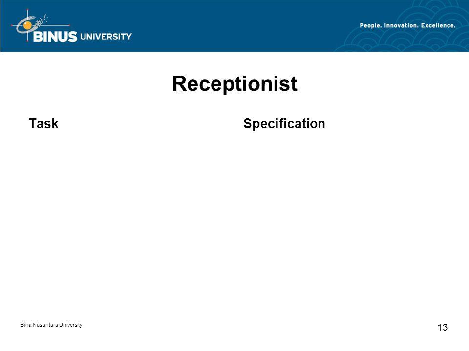 Bina Nusantara University 13 Receptionist TaskSpecification