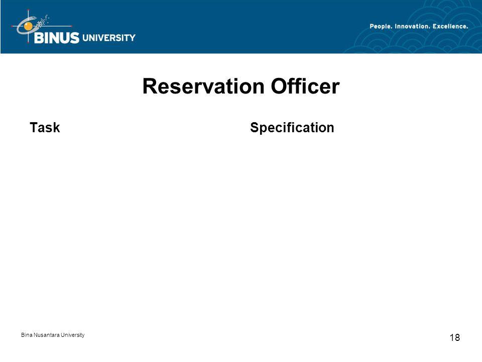 Bina Nusantara University 18 Reservation Officer TaskSpecification