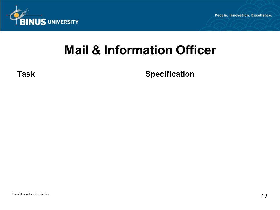 Bina Nusantara University 19 Mail & Information Officer TaskSpecification