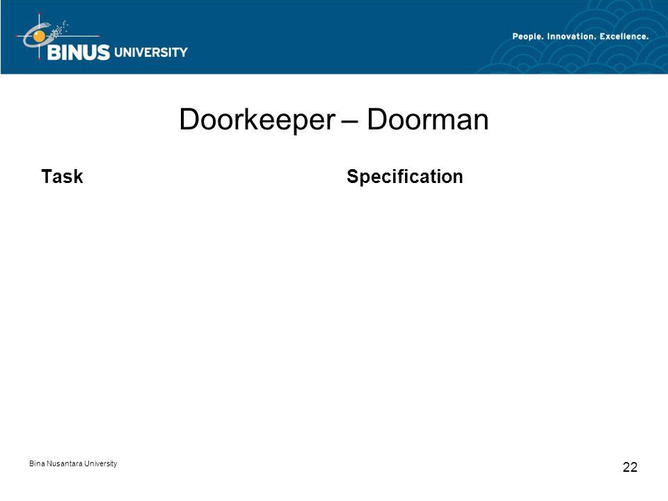 Bina Nusantara University 22 Doorkeeper – Doorman TaskSpecification