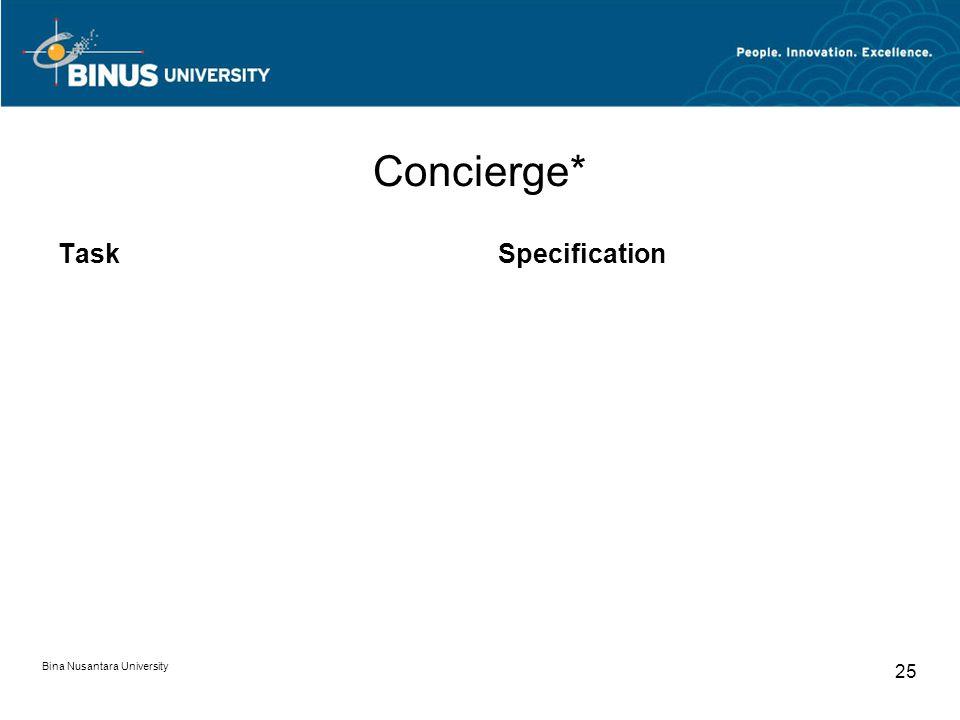 Bina Nusantara University 25 Concierge* TaskSpecification