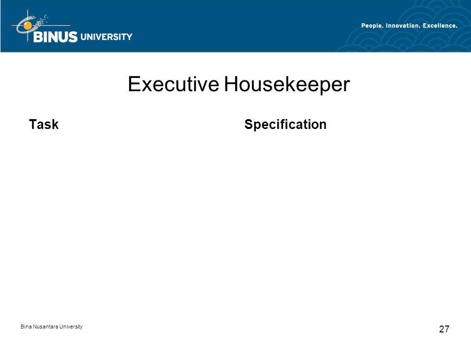 Bina Nusantara University 27 Executive Housekeeper TaskSpecification