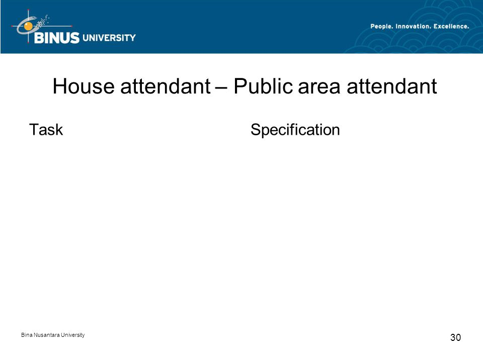 Bina Nusantara University 30 House attendant – Public area attendant TaskSpecification