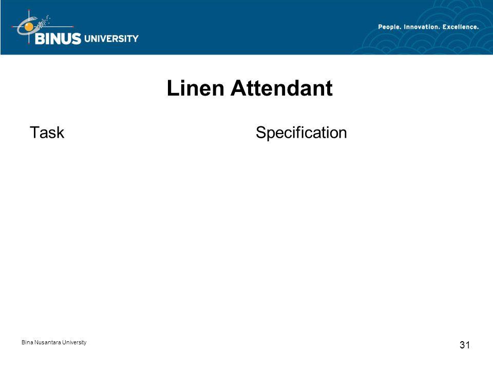 Bina Nusantara University 31 Linen Attendant TaskSpecification