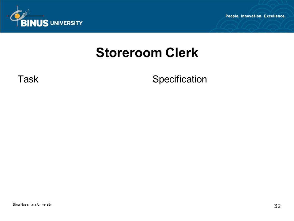 Bina Nusantara University 32 Storeroom Clerk TaskSpecification