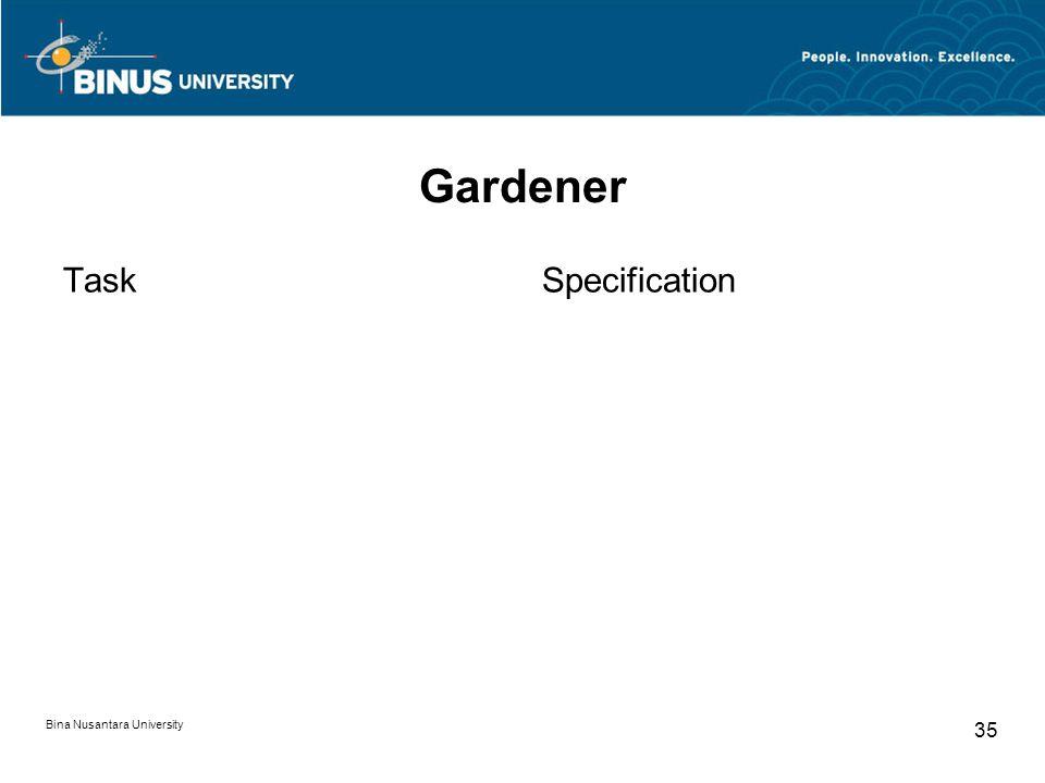 Bina Nusantara University 35 Gardener TaskSpecification