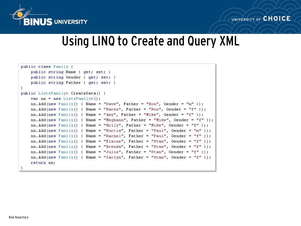 Using LINQ to Create and Query XML Bina Nusantara