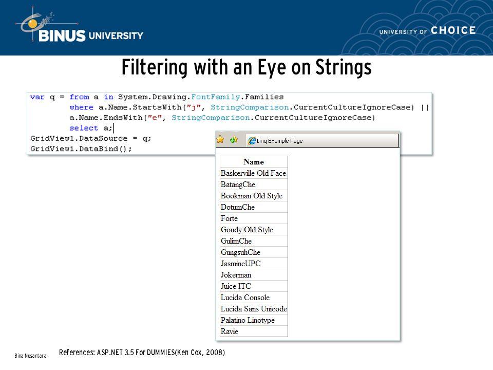 Filtering Based on Numbers Bina Nusantara References: ASP.NET 3.5 For DUMMIES(Ken Cox, 2008)