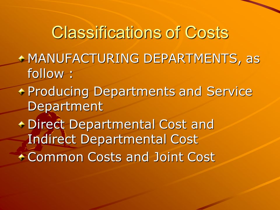 Classifications of Costs ACCOUNTING PERIOD, as follow : Capital Expenditure Revenue Expenditure DECISION, ACTION OR EVALUATION Differential Cost Sunk Cost
