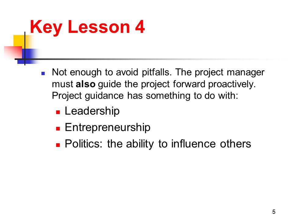 5 Key Lesson 4 Not enough to avoid pitfalls.