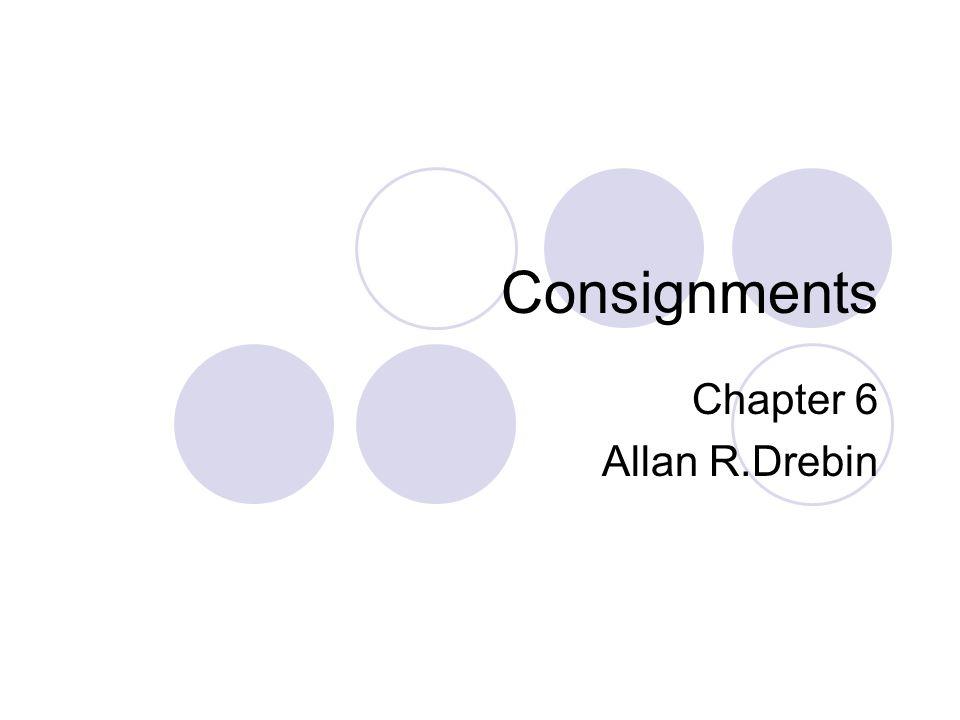 Consignments Chapter 6 Allan R.Drebin