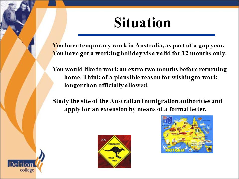 Situation You have temporary work in Australia, as part of a gap year.