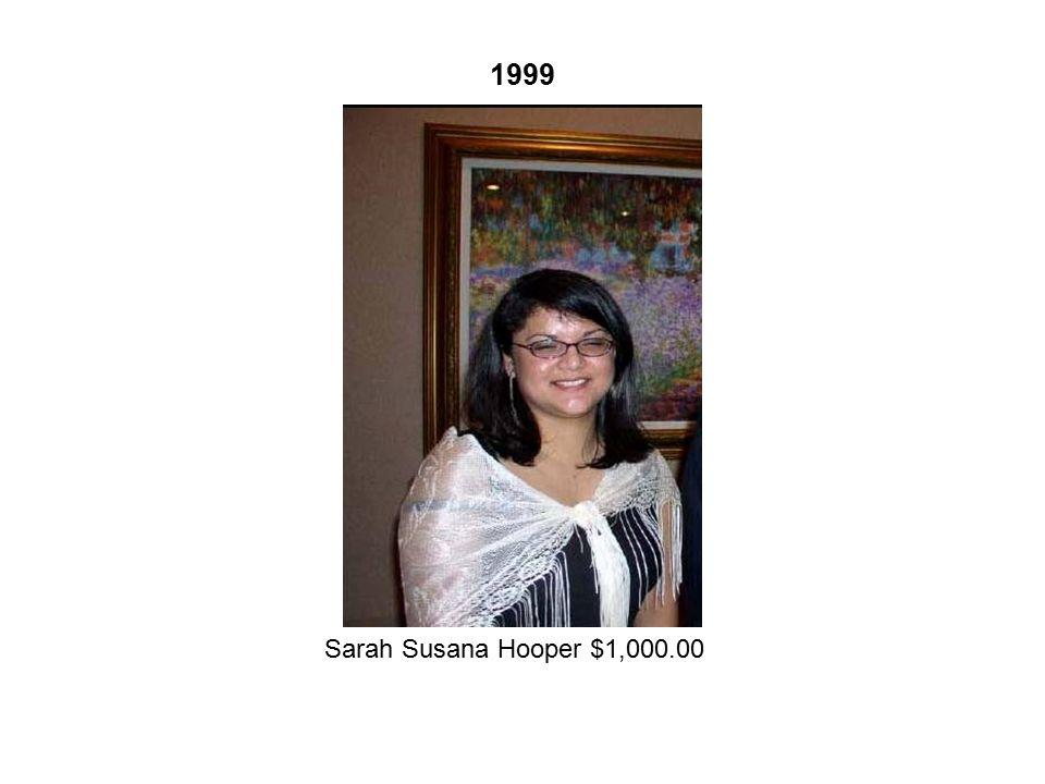 1999 Sarah Susana Hooper $1,000.00
