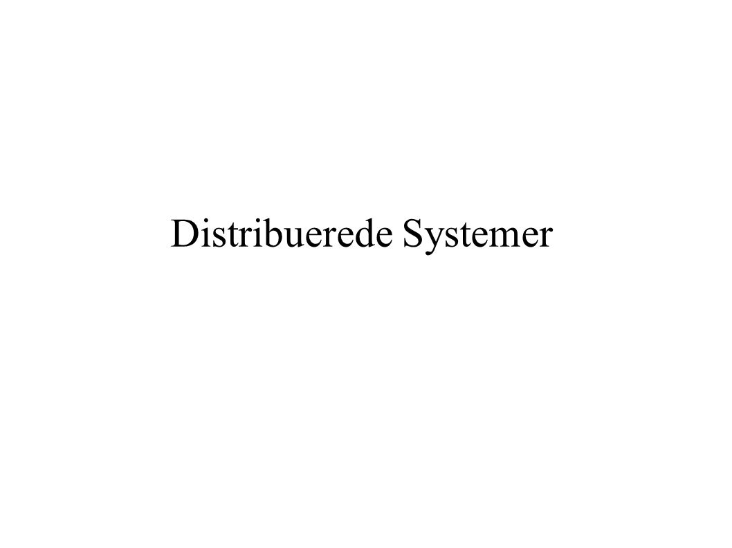 Distribuerede Systemer