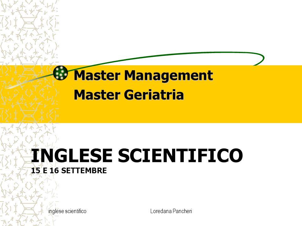 inglese scientificoLoredana Pancheri INGLESE SCIENTIFICO 15 E 16 SETTEMBRE Master Management Master Geriatria