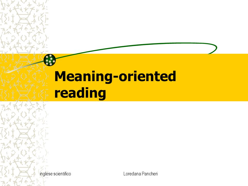 inglese scientificoLoredana Pancheri Meaning-oriented reading