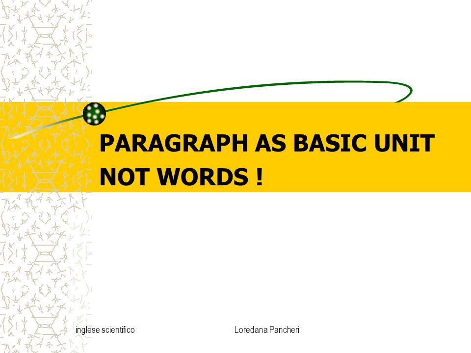inglese scientificoLoredana Pancheri PARAGRAPH AS BASIC UNIT NOT WORDS !