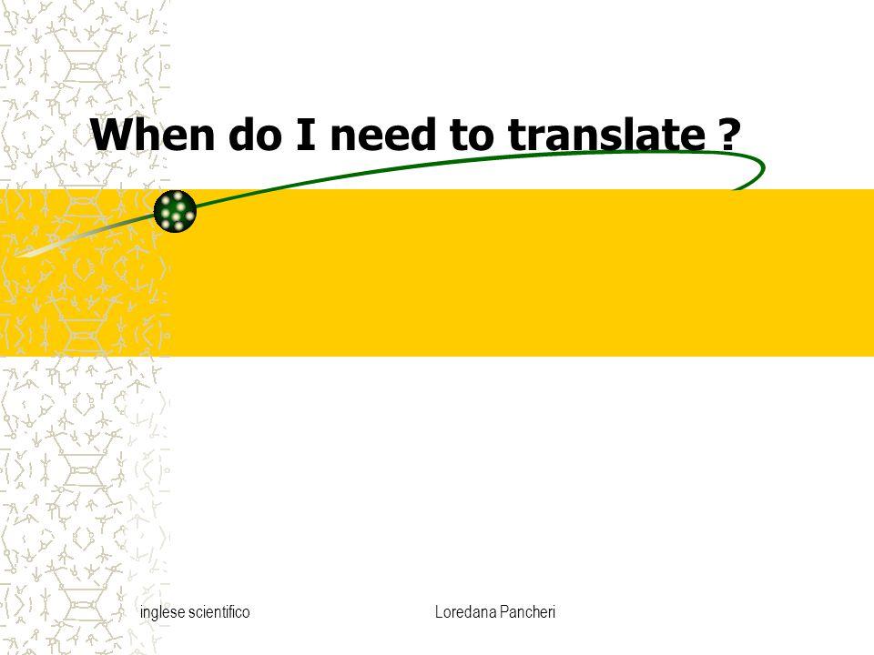 inglese scientificoLoredana Pancheri When do I need to translate