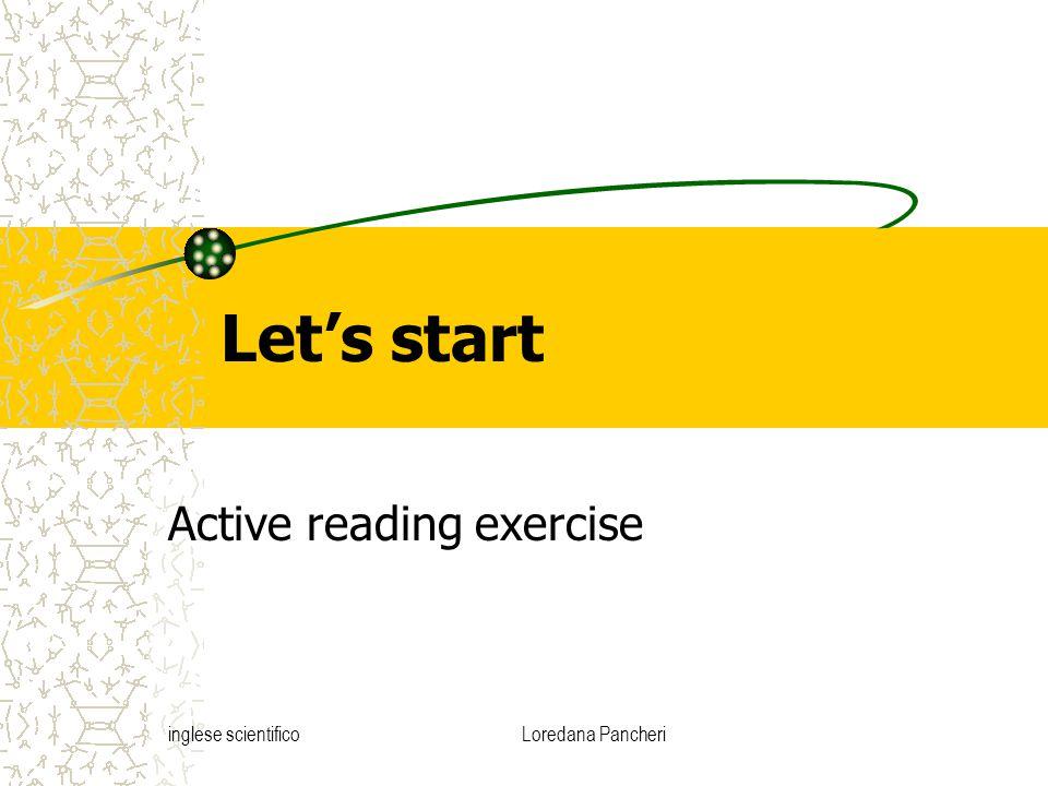 inglese scientificoLoredana Pancheri Let's start Active reading exercise