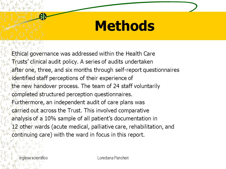 inglese scientificoLoredana Pancheri Methods Ethical governance was addressed within the Health Care Trusts' clinical audit policy. A series of audits